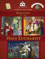 Click here for more information on the 'Miracles of the Holy Eucharist' Activity Book.