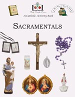 Click here for more information on the 'Sacramentals' Activity Book.