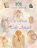 Click here for more information on 'The World of the Holy Angels' Activity Book.